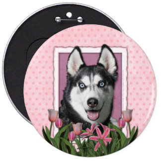 Mothers Day - Pink Tulips - Siberian Husky Pinback Button
