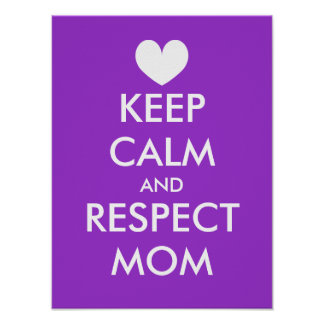 Mothers Day Poster | Keep calm and respect mom