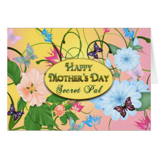 MOTHER'S DAY - SECRET PAL - BUTTERFLIES/FLOWERS GREETING CARD