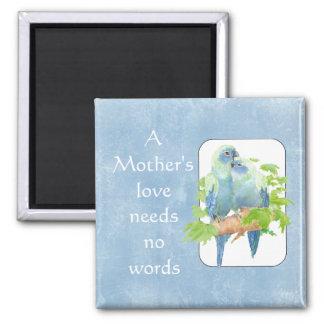 Mother's Love needs no Words Parrot Bird Quote Magnet