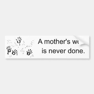 Mother's Work Car Bumper Sticker