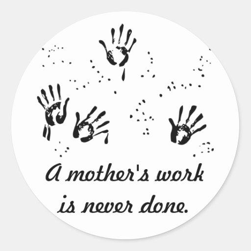 Mother's Work Round Stickers