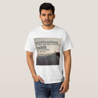 Motivation And Habit by Jim Rohn T-Shirt