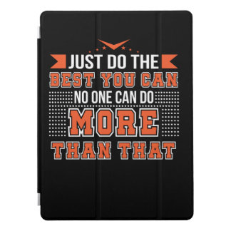Motivation Do Best You Can No One Can Do More iPad Pro Cover