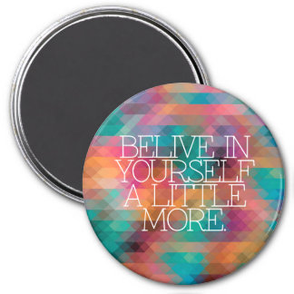 Motivation, inspiration, words of wisdom. quotes 3 inch round magnet
