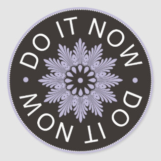 Motivational 3 Word Quotes ~Do It Now~ Round Sticker