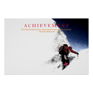 Motivational Achievement Quote Mountaineer at Top Poster