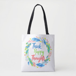 Motivational bag think happy thoughts quote