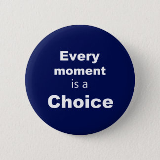 "Motivational Button - Blue - ""Every Moment"""