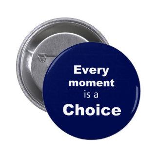 "Motivational Button - Blue - ""Every Moment"""