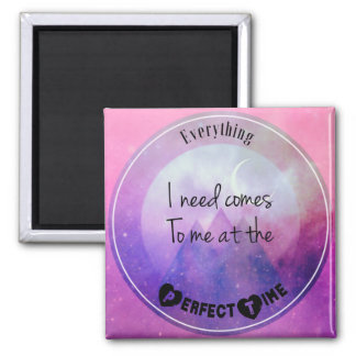 Motivational Everything I Need Comes To Me Magnet