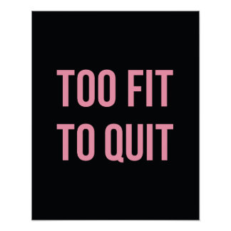 Motivational Gym Quote Poster Too Fit Pink Black