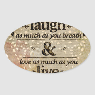 motivational laugh love oval sticker