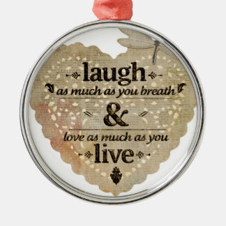 motivational laugh love Silver-Colored round ornament