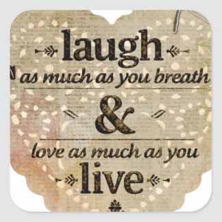 motivational laugh love square sticker