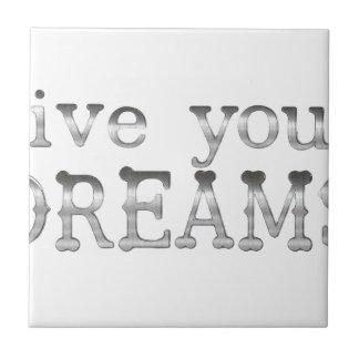 motivational live your dreams ceramic tile