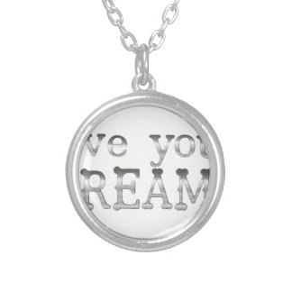 motivational live your dreams silver plated necklace