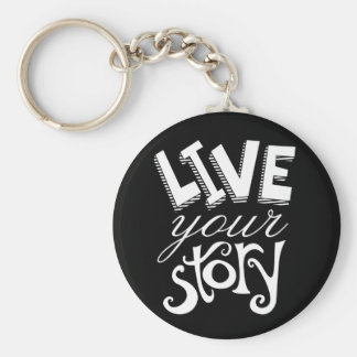 Motivational Live Your Story Black Keychain