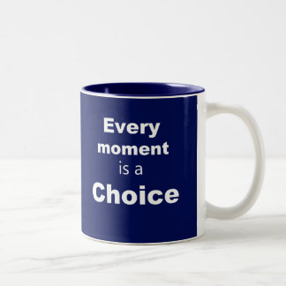"Motivational Mug - Blue - ""Every Moment"""