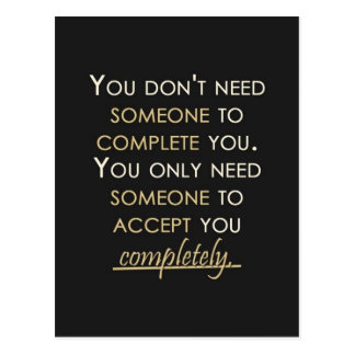 MOTIVATIONAL POSITIVE QUOTES YOU DON'T NEED SOMEON POSTCARD