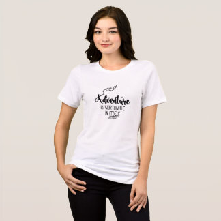 "Motivational Quote : ""Adventure is worthwhile"" T-Shirt"