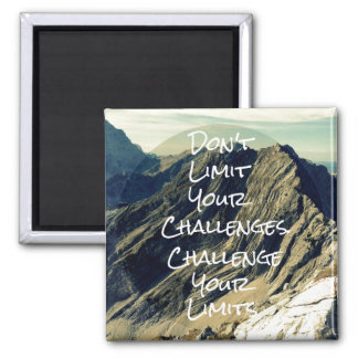 Motivational Quote: Challenge Your Limits Square Magnet
