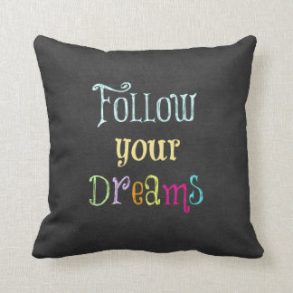 Motivational Quote: Follow Your Dreams Throw Pillow