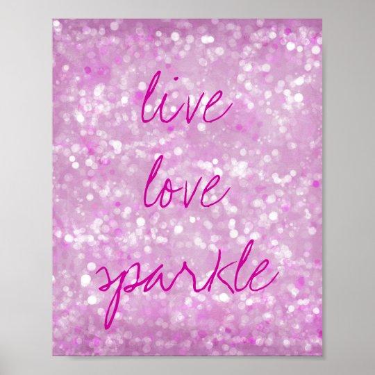 Motivational Quote Live Love Sparkle Poster