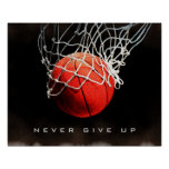 Motivational Quote Never Give Up Basketball Poster