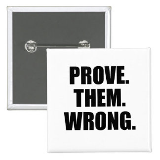 Motivational Quote Prove Them Wrong Button