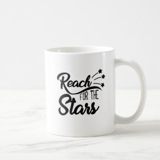 Motivational Quote : Reach For The Stars Coffee Mug