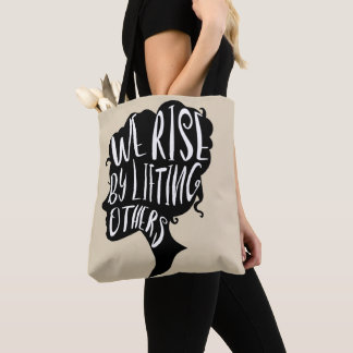 Motivational Quote - We Rise by Lifting Others Tote Bag