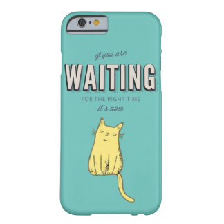 Motivational retro type The right time is now Barely There iPhone 6 Case