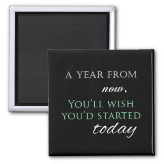 Motivational 'Start Today' Quote Square Magnet
