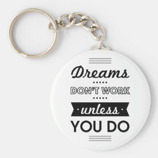 Motivational Words about Dreams and Work Keychain