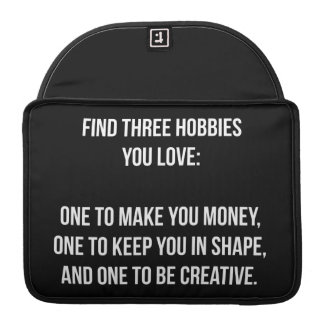 Motivational Words - Find Three Hobbies You Love Sleeves For MacBook Pro