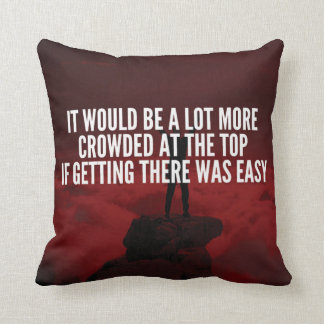Motivational Words - Getting To The Top Throw Pillow