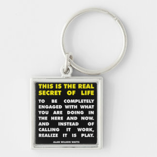 Motivational Words - Secret of Life - Alan Watts Keychain