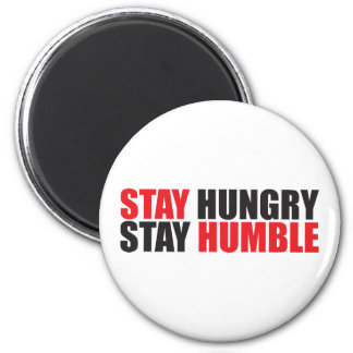 Motivational Words - Stay Hungry, Stay Humble 2 Inch Round Magnet