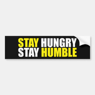 Motivational Words - Stay Hungry, Stay Humble Bumper Sticker