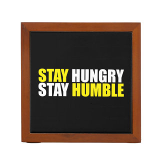 Motivational Words - Stay Hungry, Stay Humble Desk Organizer