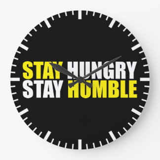 Motivational Words - Stay Hungry, Stay Humble Large Clock