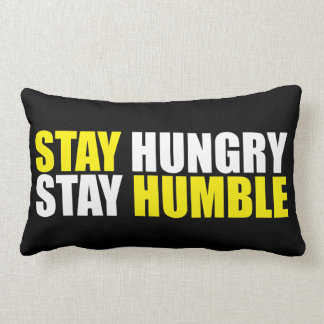 Motivational Words - Stay Hungry, Stay Humble Lumbar Pillow