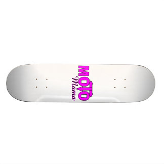 Moto Mama Skateboard