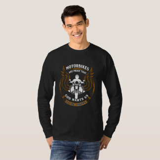 Motorbikes Are Proof That God T-Shirt