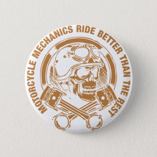 Motorcycle Mechanics Ride Better Than The Rest 2 Inch Round Button