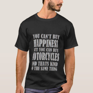 motorcycles=happiness T-Shirt