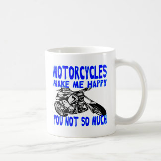 Motorcycles Make Me Happy You Not So Much  2 Coffee Mug