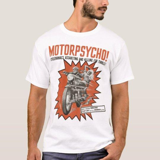 Motorpsycho! T-Shirt