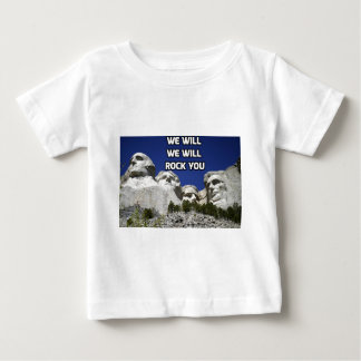 Mount Rushmore - We Will Rock You Baby T-Shirt